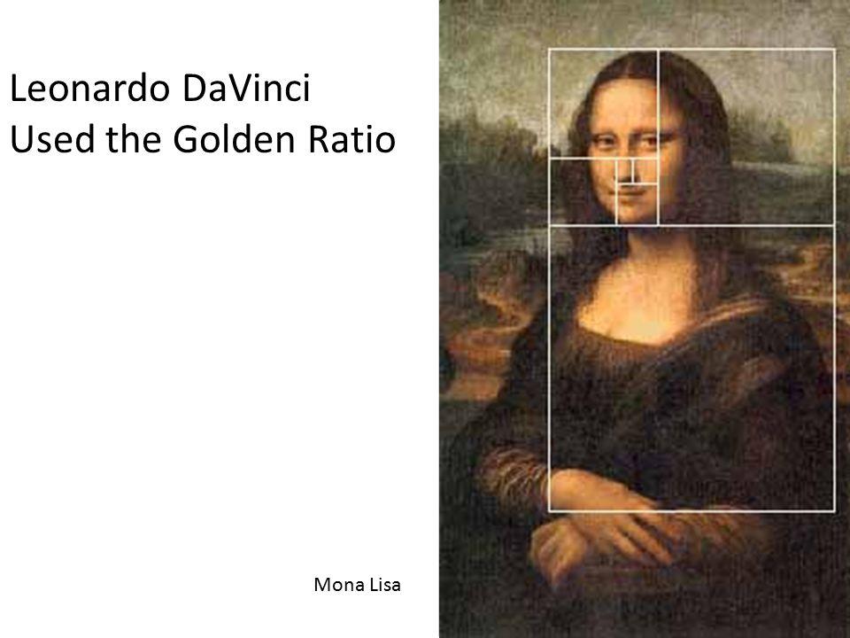 Leonardo DaVinci Used the Golden Ratio Mona Lisa