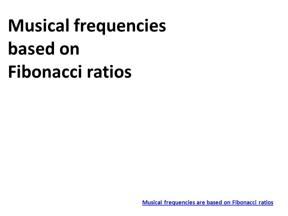 Musical frequencies based on Fibonacci ratios