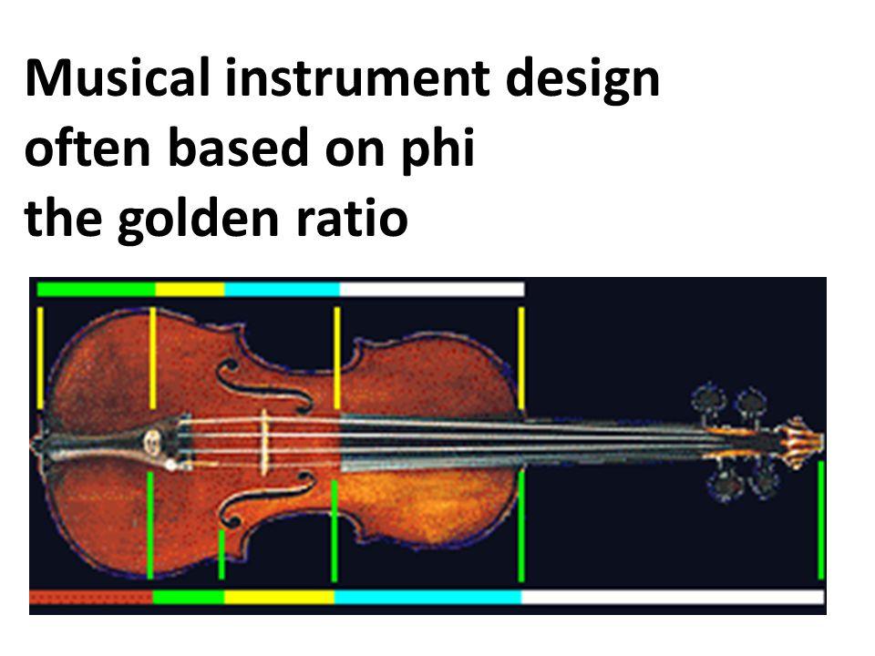 Musical instrument design often based on phi