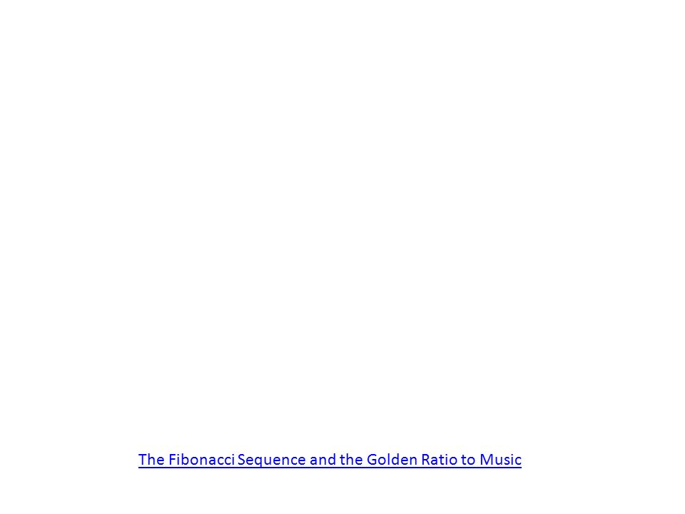 The Fibonacci Sequence and the Golden Ratio to Music