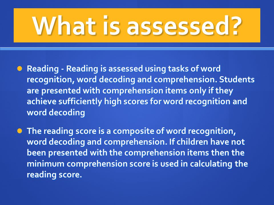 What is assessed