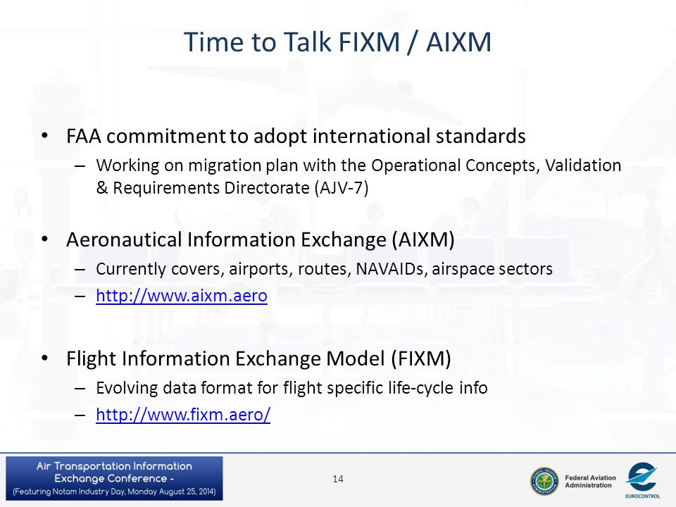 Time to Talk FIXM / AIXM FAA commitment to adopt international standards.