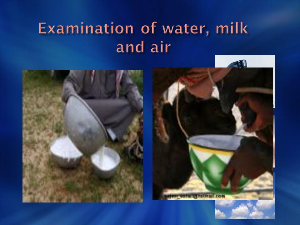Examination of water, milk and air