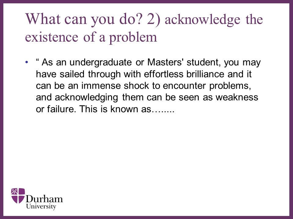 What can you do 2) acknowledge the existence of a problem