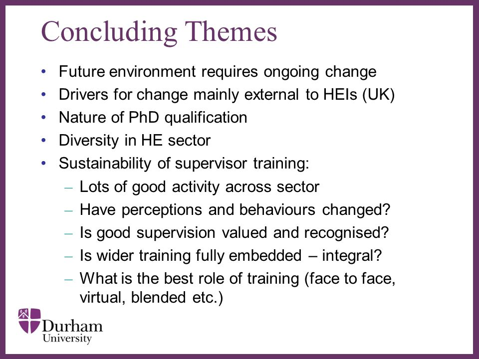 Concluding Themes Future environment requires ongoing change