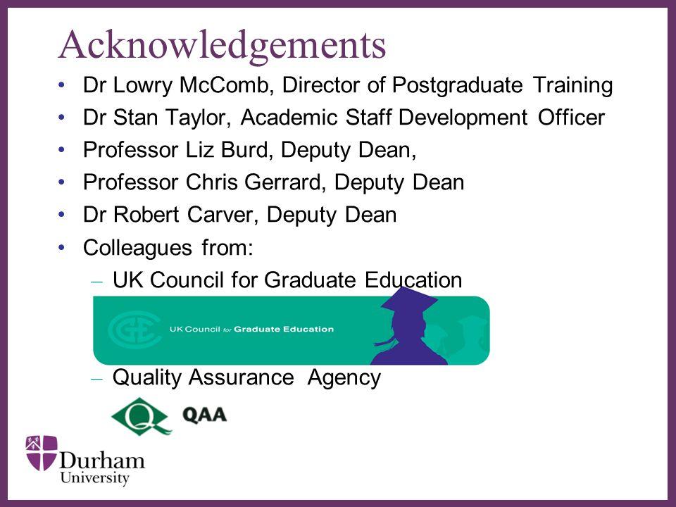 Acknowledgements Dr Lowry McComb, Director of Postgraduate Training