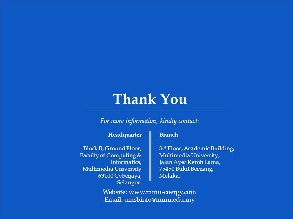 Thank You For more information, kindly contact: