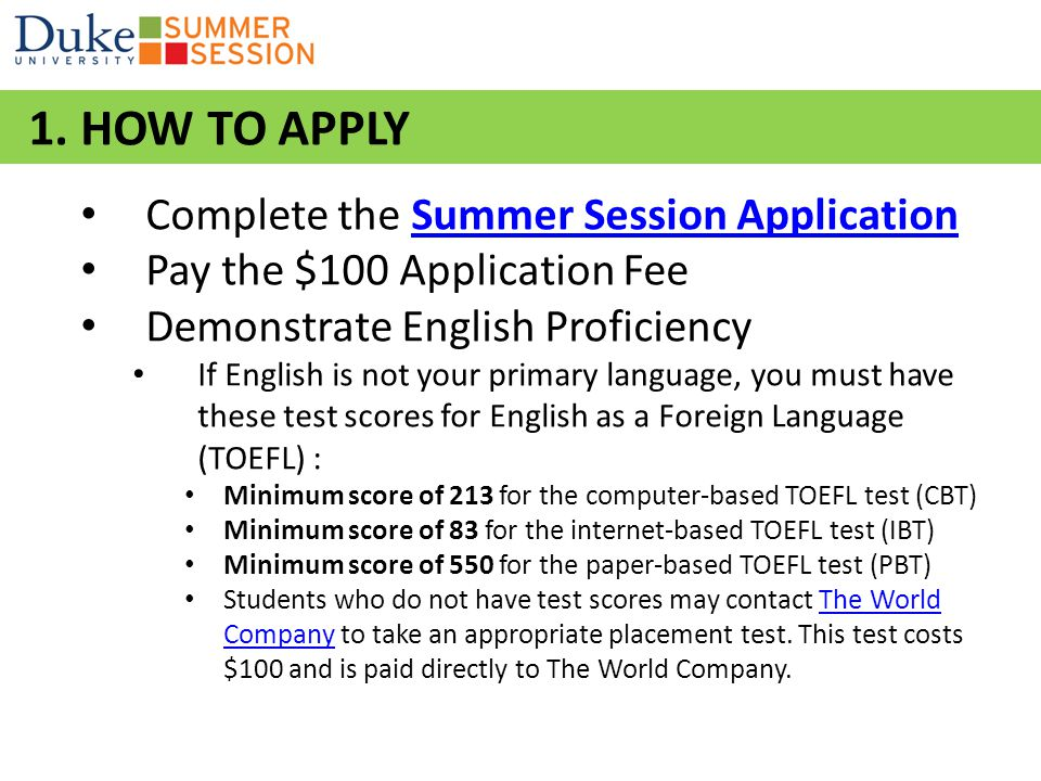 1. HOW TO APPLY Complete the Summer Session Application
