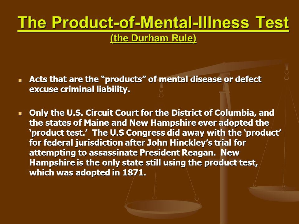 The Product-of-Mental-Illness Test (the Durham Rule)