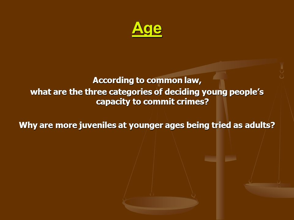 Age According to common law,