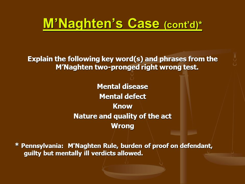 M'Naghten's Case (cont'd)*