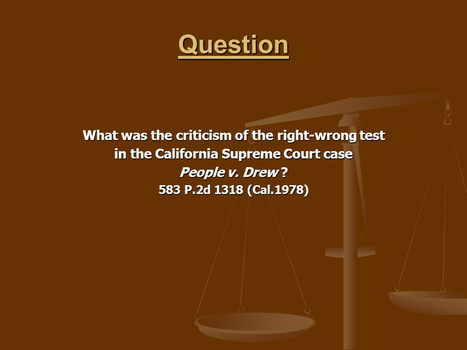 Question What was the criticism of the right-wrong test