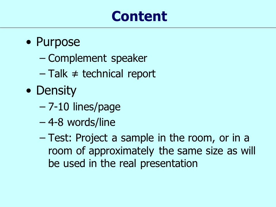 Content Purpose Density Complement speaker Talk ≠ technical report
