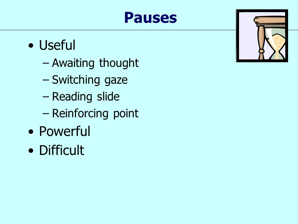 Pauses Useful Powerful Difficult Awaiting thought Switching gaze