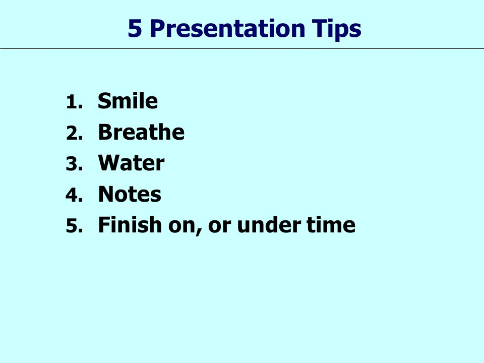 5 Presentation Tips Smile Breathe Water Notes Finish on, or under time