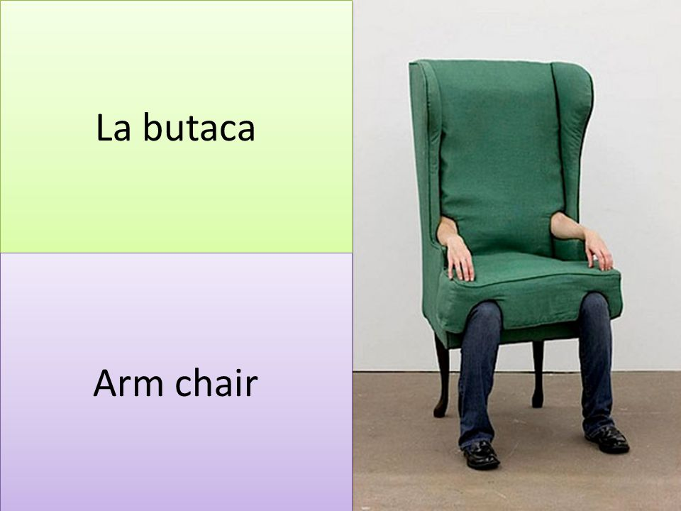 La butaca Arm chair