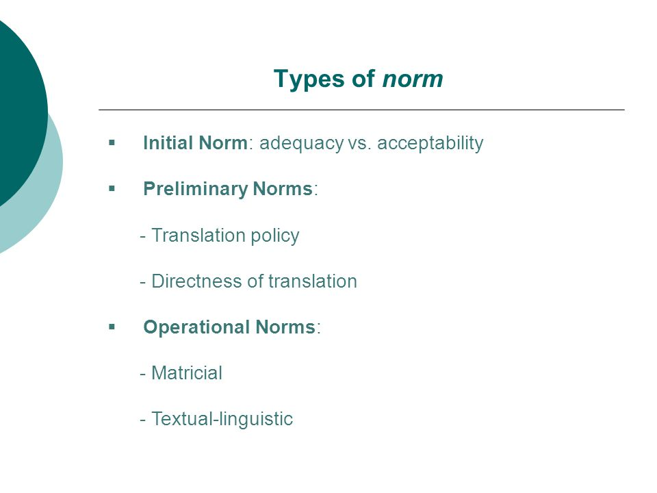 Types of norm Initial Norm: adequacy vs. acceptability