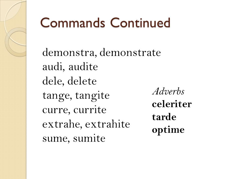 Commands Continued demonstra, demonstrate audi, audite dele, delete