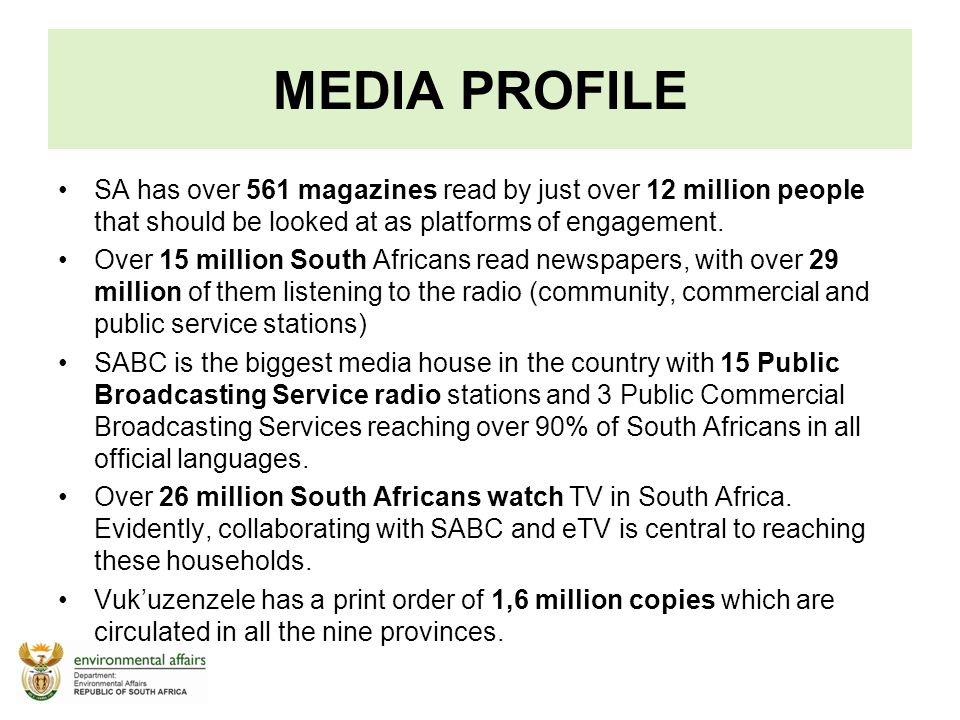 MEDIA PROFILE SA has over 561 magazines read by just over 12 million people that should be looked at as platforms of engagement.