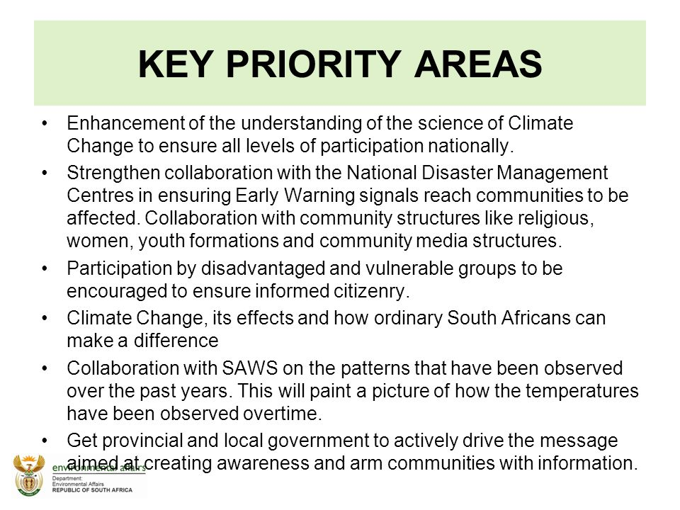 KEY PRIORITY AREAS Enhancement of the understanding of the science of Climate Change to ensure all levels of participation nationally.