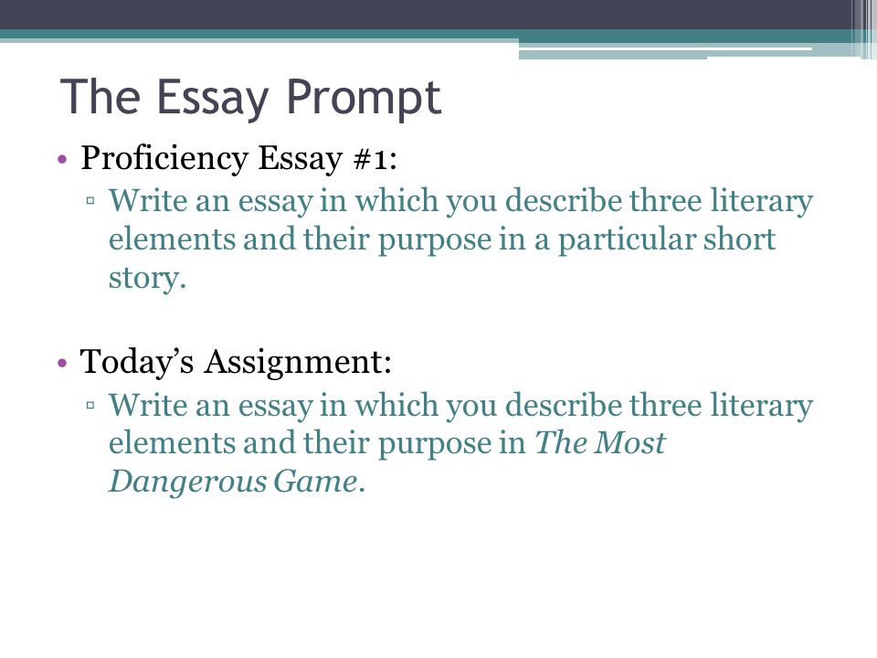 the literary analysis essay ppt video online   most dangerous game the essay prompt proficiency essay 1 today s assignment