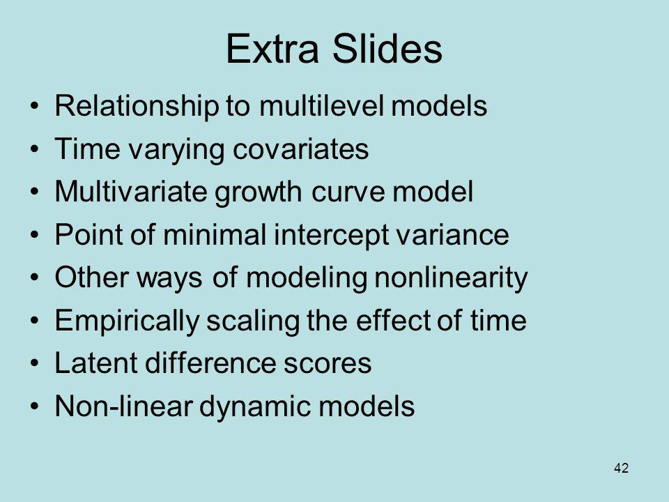 Extra Slides Relationship to multilevel models Time varying covariates