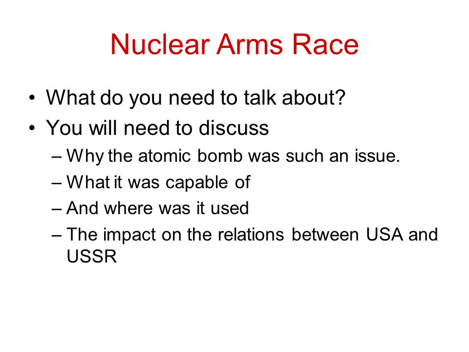 Nuclear Arms Race What do you need to talk about