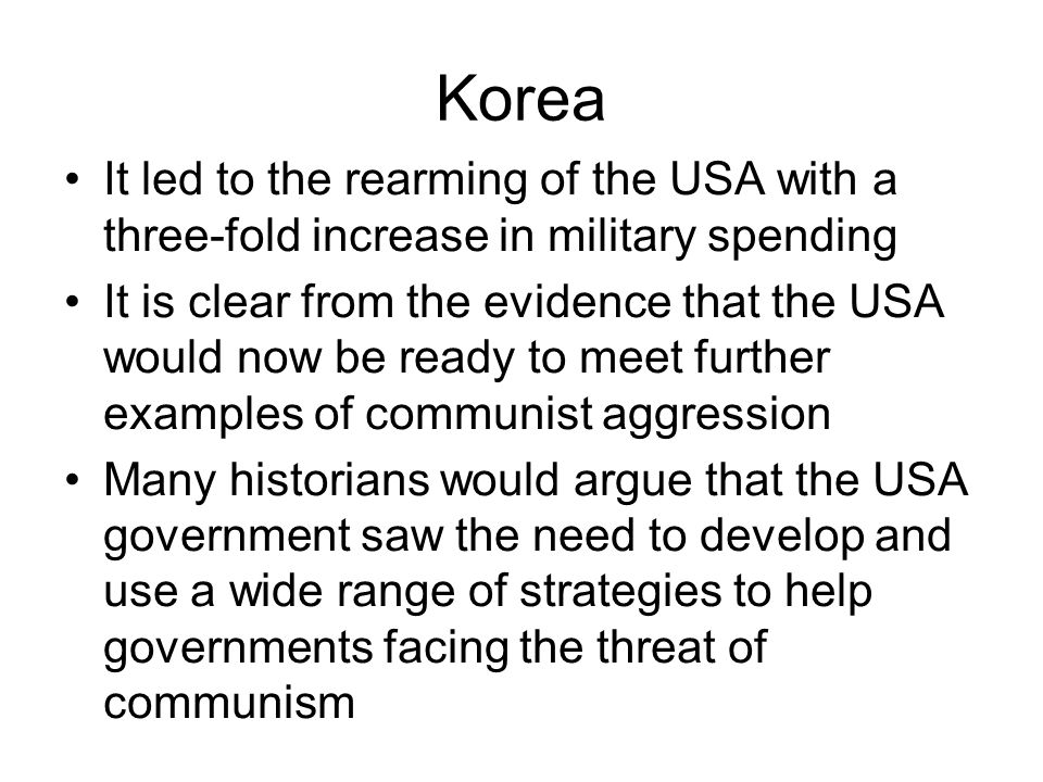 Korea It led to the rearming of the USA with a three-fold increase in military spending.