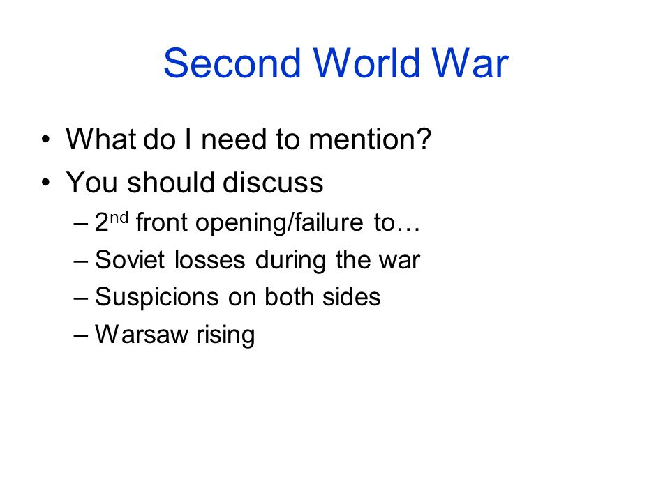 Second World War What do I need to mention You should discuss