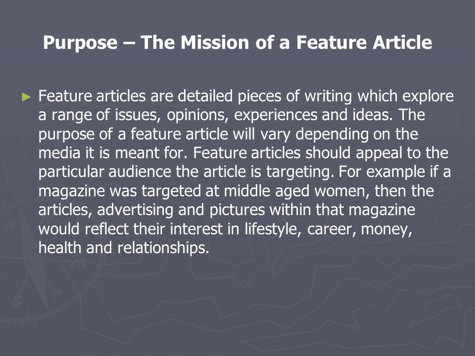 Purpose – The Mission of a Feature Article