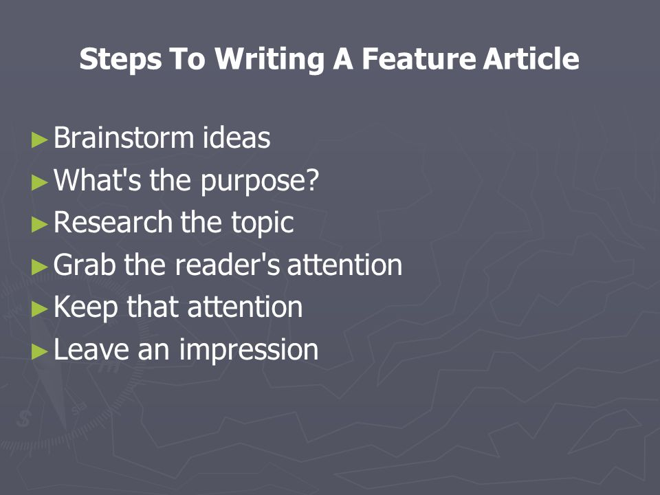 Steps To Writing A Feature Article