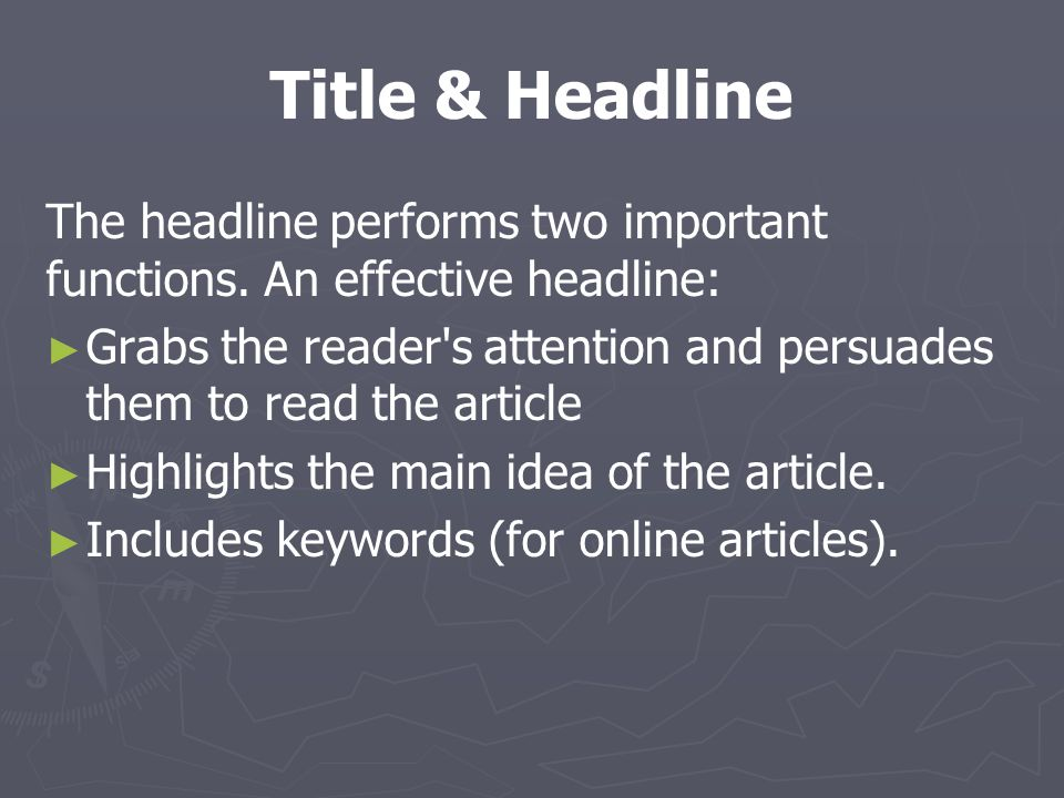 Title & Headline The headline performs two important functions. An effective headline: