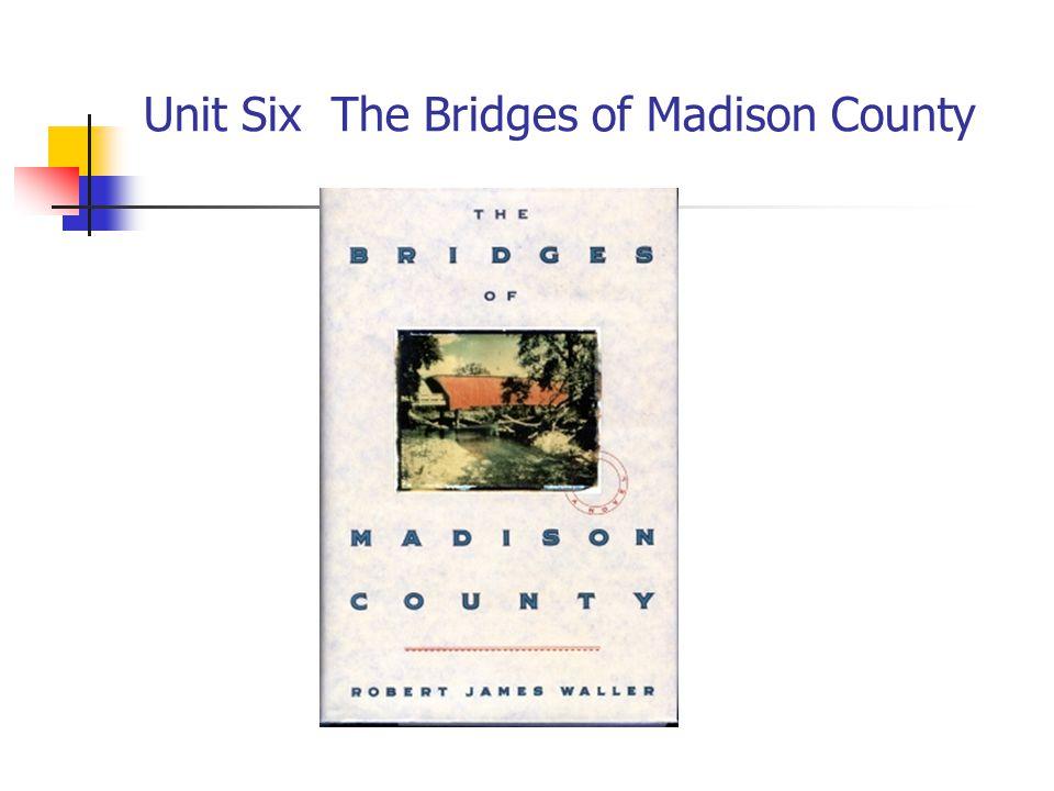 Unit Six The Bridges of Madison County