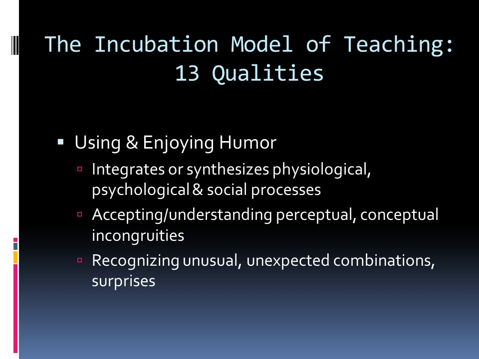 The Incubation Model of Teaching: 13 Qualities