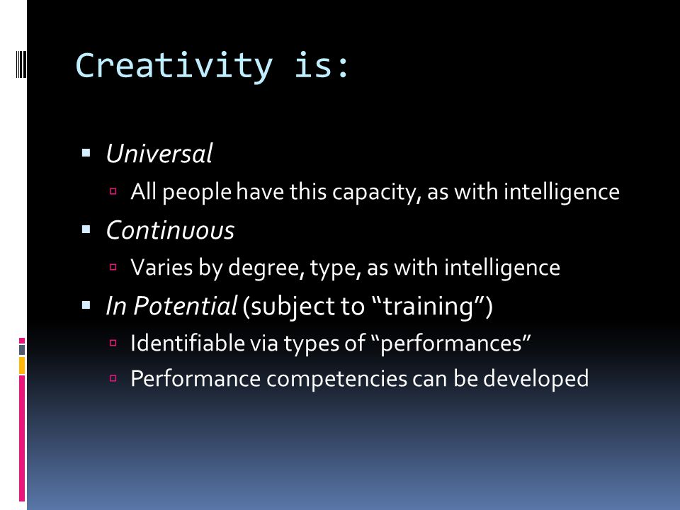 Creativity is: Universal Continuous