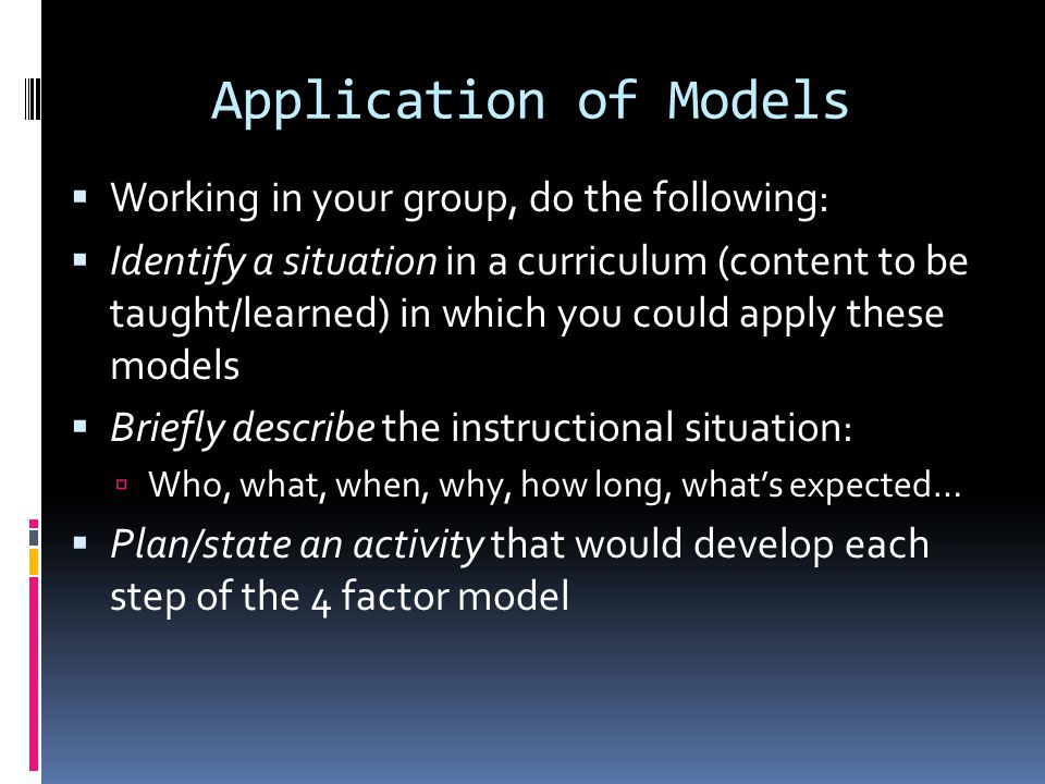 Application of Models Working in your group, do the following: