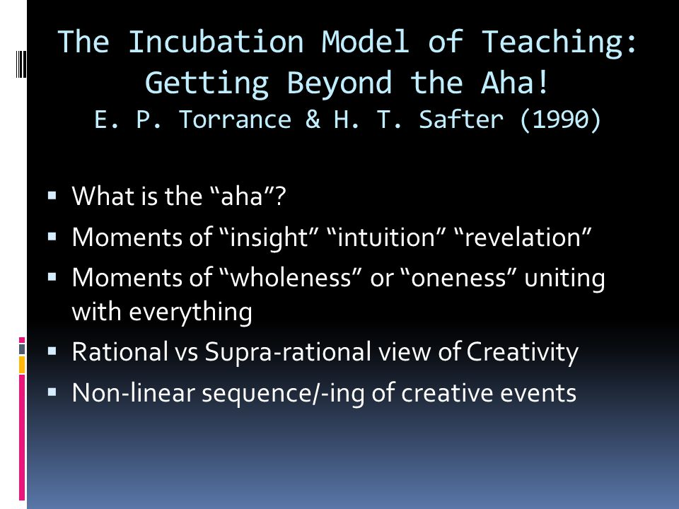 The Incubation Model of Teaching: Getting Beyond the Aha. E. P