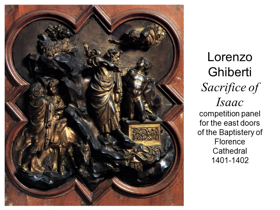 Lorenzo Ghiberti Sacrifice of Isaac competition panel for the east doors of the Baptistery of Florence Cathedral 1401-1402