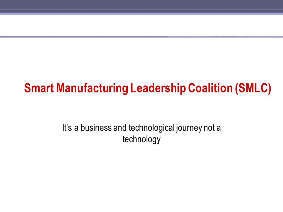 Smart Manufacturing Leadership Coalition (SMLC)