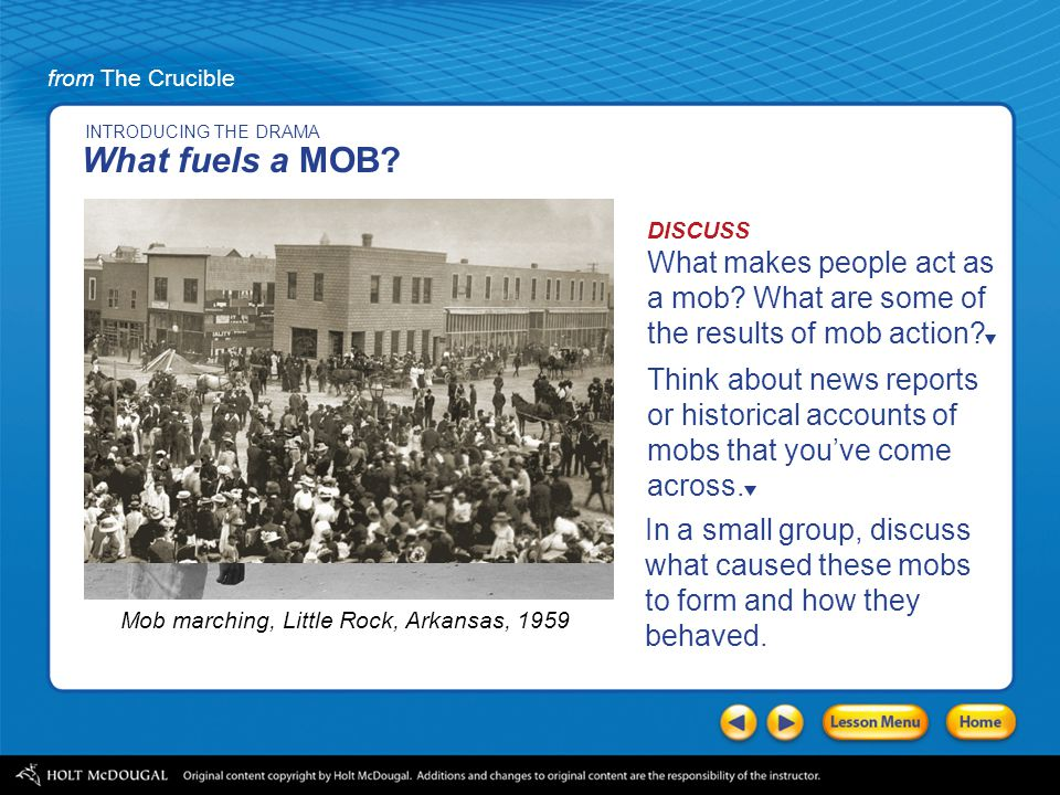 INTRODUCING THE DRAMA What fuels a MOB DISCUSS. What makes people act as a mob What are some of the results of mob action