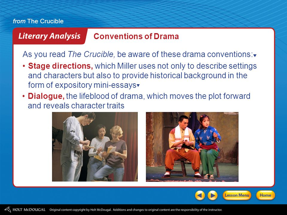 Conventions of Drama As you read The Crucible, be aware of these drama conventions: