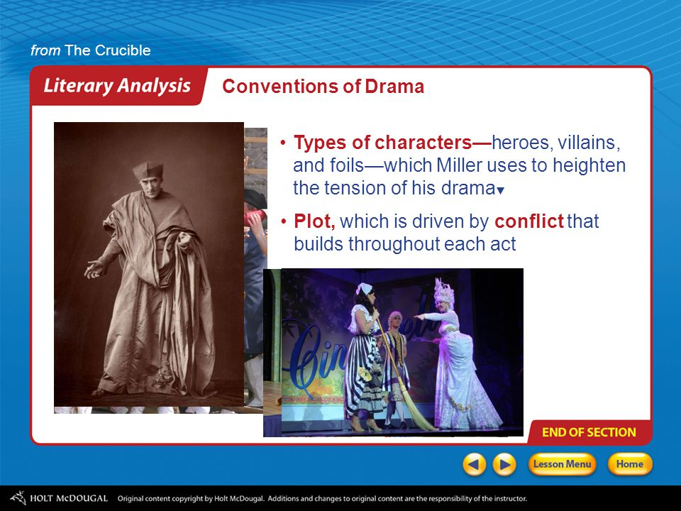 Conventions of Drama Types of characters—heroes, villains, and foils—which Miller uses to heighten the tension of his drama.