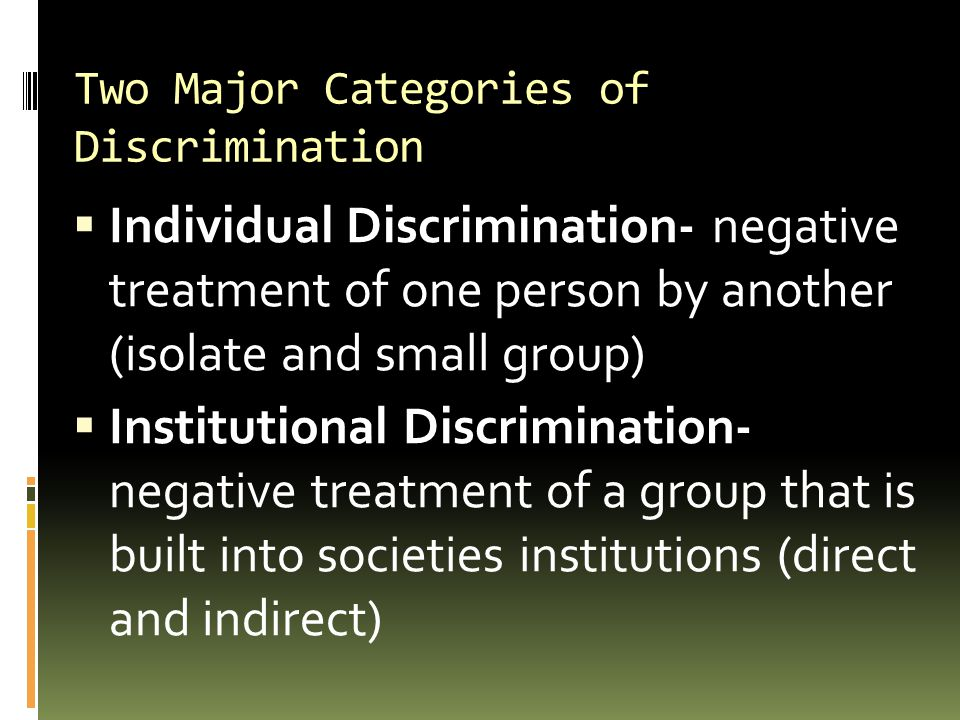 Two Major Categories of Discrimination