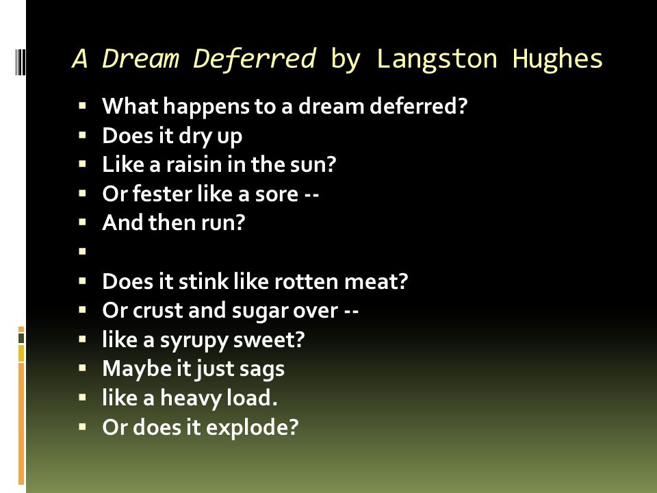 A Dream Deferred by Langston Hughes