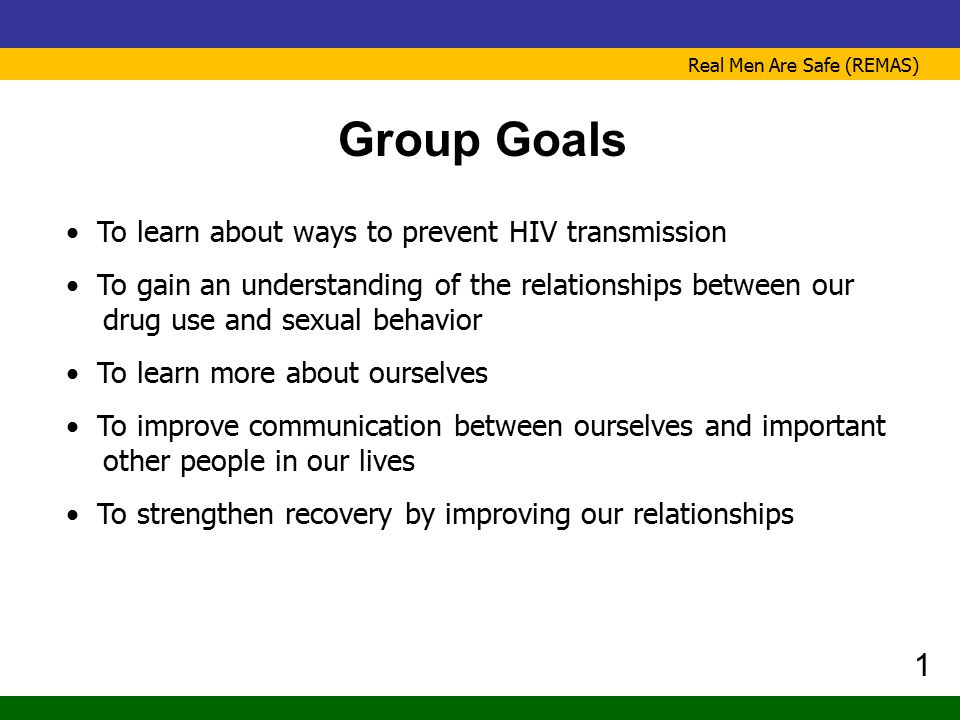 Group Goals 1 To learn about ways to prevent HIV transmission