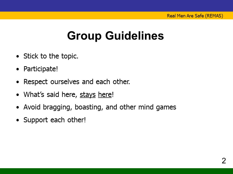 Group Guidelines 2 Stick to the topic. Participate!
