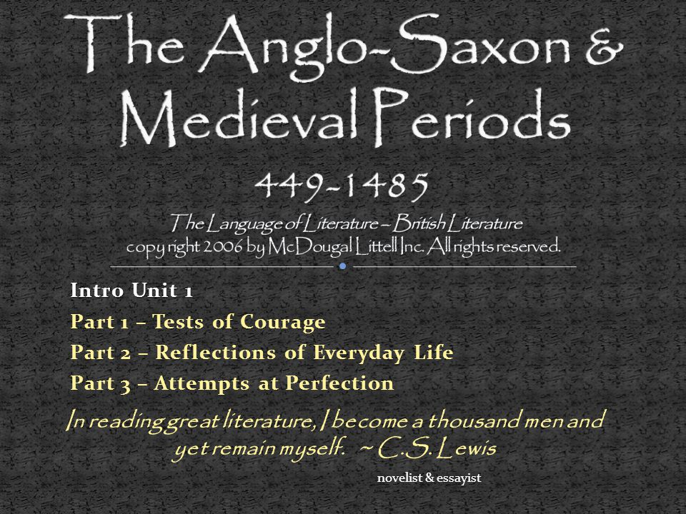 The Anglo-Saxon & Medieval Periods 449-1485 The Language of Literature – British Literature copy right 2006 by McDougal Littell Inc. All rights reserved.