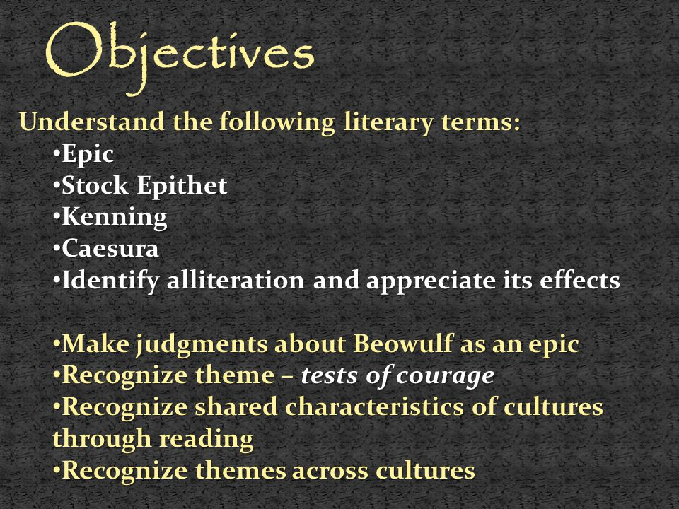 Objectives Understand the following literary terms: Epic Stock Epithet