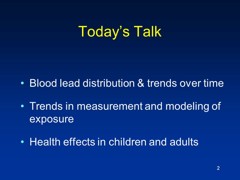 Today's Talk Blood lead distribution & trends over time