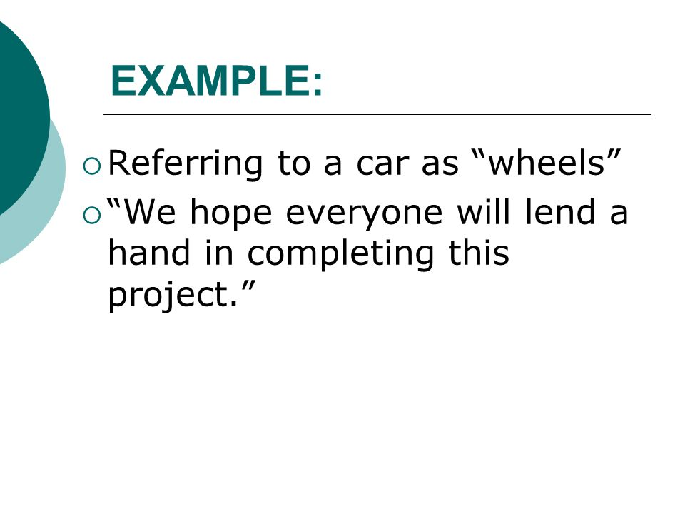 EXAMPLE: Referring to a car as wheels